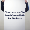 Charity Jobs – The Ideal Career Path for Students