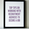 Top Tips on Working With Recruitment Agencies to Secure a Job