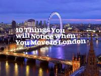 10 Things You will Notice when You Move to London