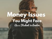 Money Issues You Might Face As a Student in London