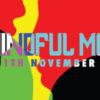 AMindful Mess Festival - 9, 10 & 11 November 2018